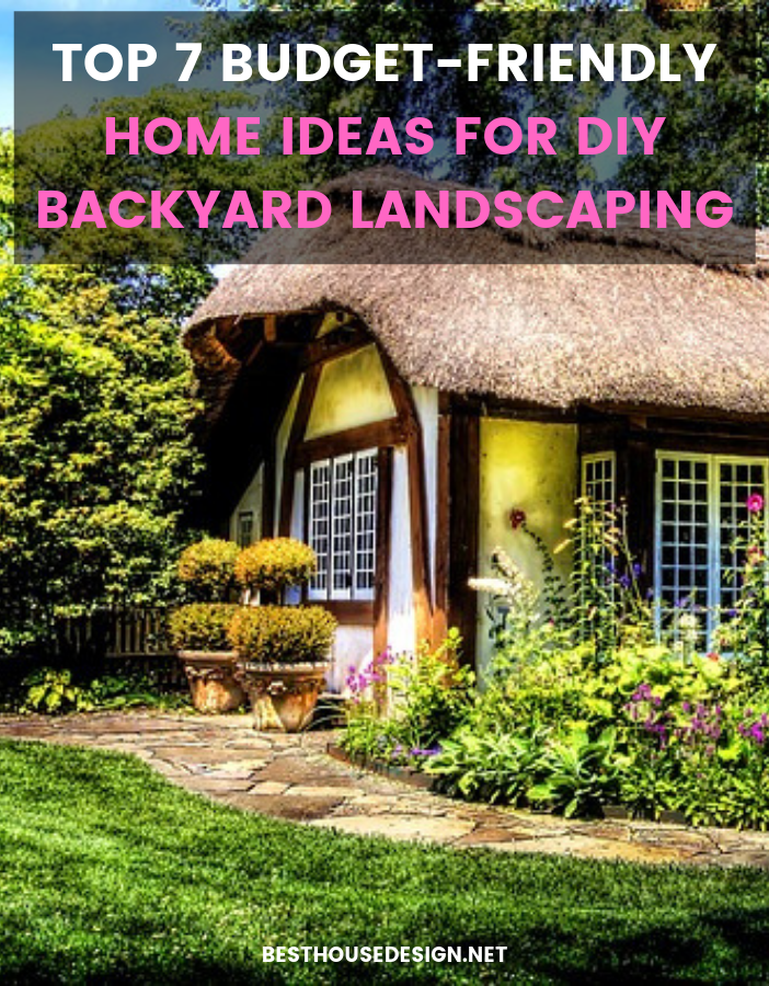 Top 7 Budget-Friendly Home Ideas for DIY Backyard Landscaping